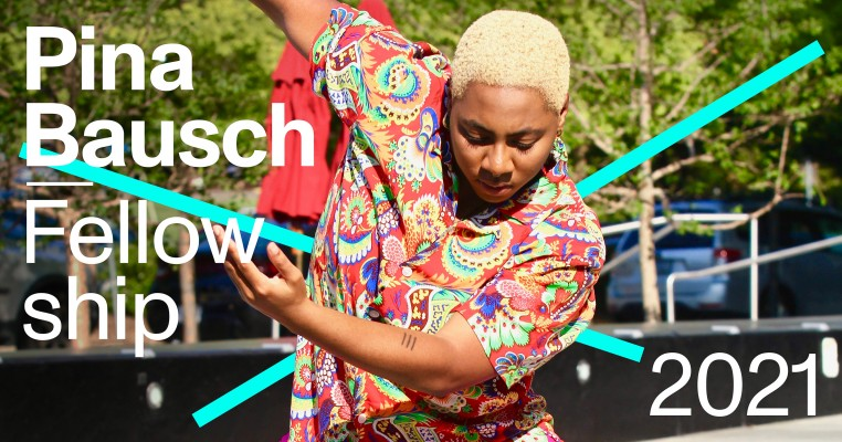 Pina Bausch Fellowship 2021