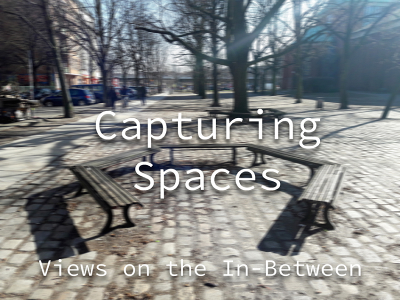 Capturing Spaces- Views on the In-Between